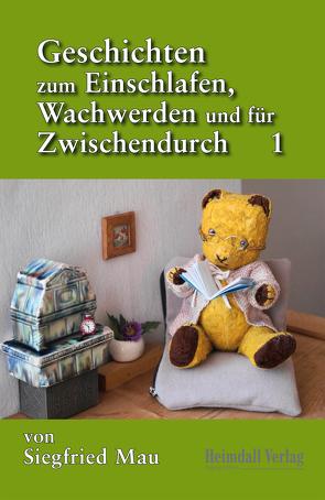 Geschichten zum Einschlafen, Wachwerden und für Zwischendurch von Mau,  Siegfried