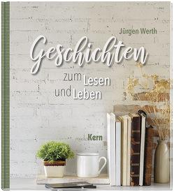 Geschichten zum Lesen und Leben von Werth,  Jürgen