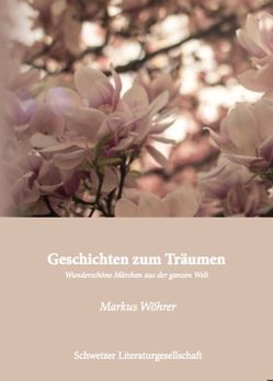 Geschichten zum Träumen von Wöhrer,  Markus
