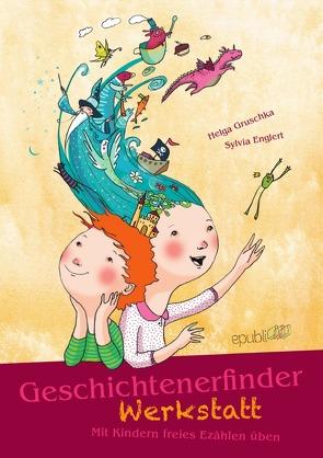 Geschichtenerfinderwerkstatt von Englert,  Sylvia, Gruschka,  Helga
