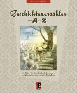 Geschichtenerzähler von A bis Z von Dr. Seidel,  Waltraud, Kretschmer,  Marian