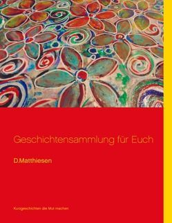 Geschichtensammlung für Euch von Matthiesen,  Dagmar