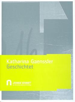 """""""geschichtet"""" von Gaenssler,  Katharina"""