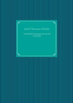 Geschichtliche Mitteilungen über das Stift Freckenhorst von Schulte,  Josef Hermann, UG,  Nachdruck