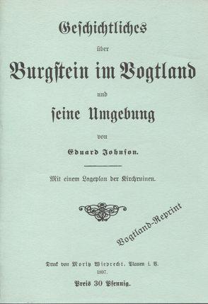 Geschichtliches über den Burgstein im Vogtland von Johnson,  Eduard