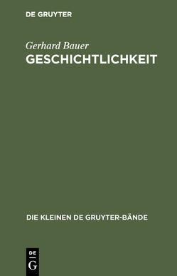 Geschichtlichkeit von Bauer,  Gerhard