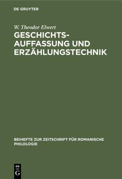 Geschichtsauffassung und Erzählungstechnik von Elwert,  W. Theodor