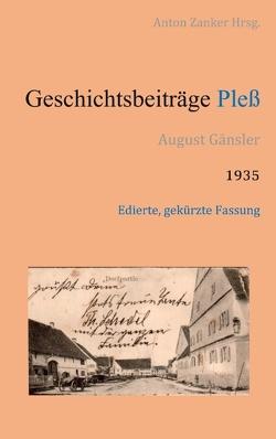 Geschichtsbeiträge Pless von Gänsler,  August, Zanker,  Anton