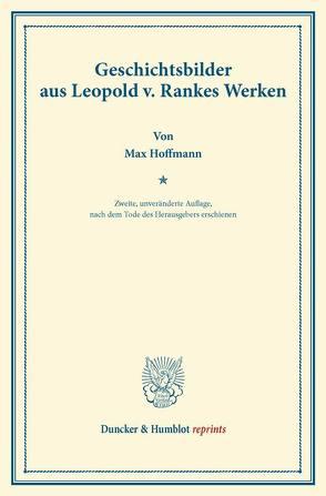 Geschichtsbilder aus Leopold v. Rankes Werken. von Hoffmann,  Max