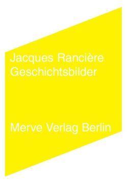 Geschichtsbilder von Rancière,  Jacques, Voullié,  Ronald