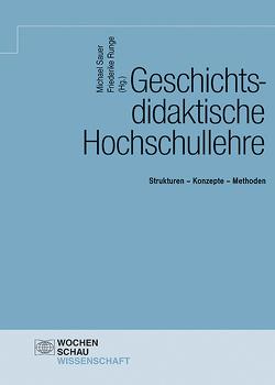 Geschichtsdidaktische Hochschullehre von Runge,  Friederike, Sauer,  Michael