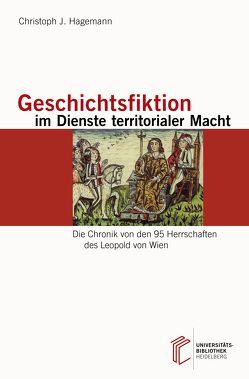 Geschichtsfiktion im Dienste territorialer Macht von Hagemann,  Christoph J.