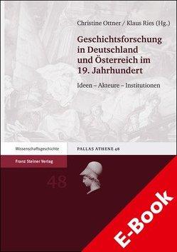 Geschichtsforschung in Deutschland und Österreich im 19. Jahrhundert von Ottner-Diesenberger,  Christine, Ries,  Klaus, Zieger,  Julia