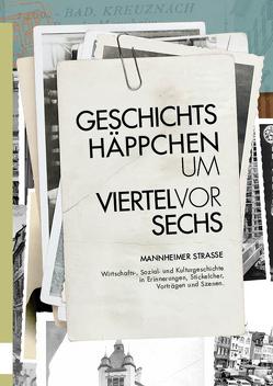Geschichtshäppchen um viertel vor sechs von Stadt Bad Kreuznach – Stadtarchiv