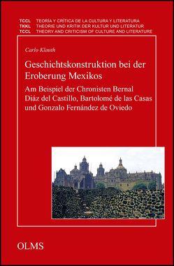 Geschichtskonstruktion bei der Eroberung Mexikos (E-Book) von Klauth,  Carlo