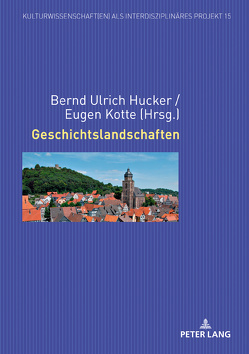 Geschichtslandschaften von Hucker,  Bernd Ulrich, Kotte,  Eugen
