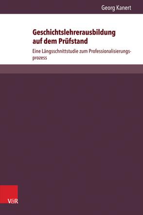 Geschichtslehrerausbildung auf dem Prüfstand von Geschichtsdidaktik,  Konferenz für, Kanert,  Georg