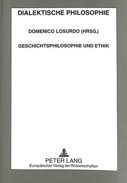 Geschichtsphilosophie und Ethik von Losurdo,  Domenico