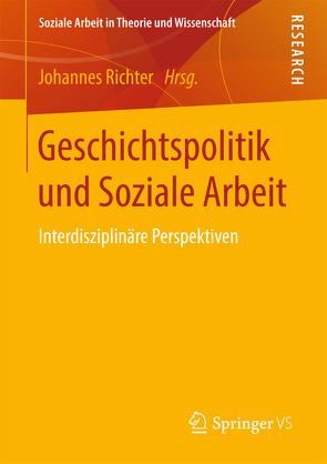 Geschichtspolitik und Soziale Arbeit von Richter,  Johannes