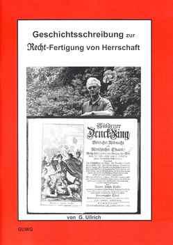 Geschichtsschreibung zur Recht-Fertigung von Herrschaft von Ullrich,  Gerrit
