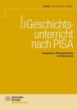 Geschichtsunterricht nach PISA von Pandel,  Hans-Jürgen