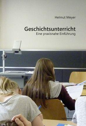 Geschichtsunterricht. von Meyer,  Helmut
