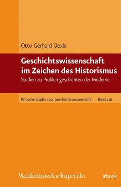 Geschichtswissenschaft im Zeichen des Historismus von Oexle,  Otto Gerhard