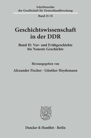 Geschichtswissenschaft in der DDR. von Fischer,  Alexander, Heydemann,  Günther