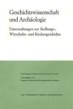 Geschichtswissenschaft und Archäologie von Jankuhn,  Herbert, Wenskus,  Reinhard