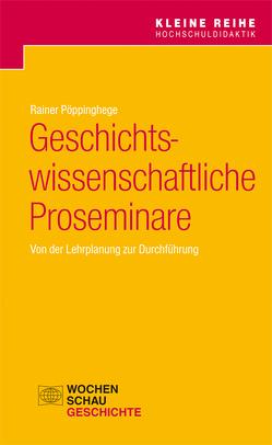 Geschichtswissenschaftliche Proseminare von Pöppinghege,  Rainer