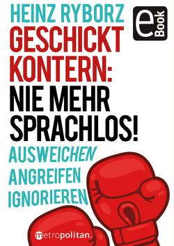 Geschickt kontern: Nie mehr sprachlos! von Ryborz,  Heinz