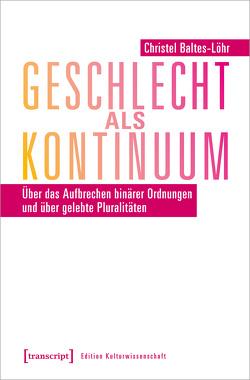 Geschlecht als Kontinuum von Baltes-Löhr,  Christel