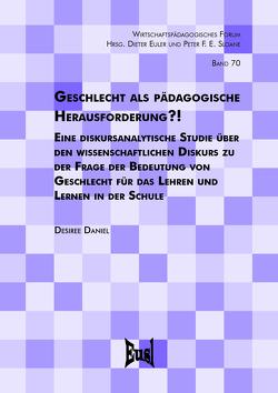 Geschlecht als pädagogische Herausforderung?! von Daniel,  Desiree