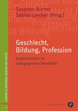 Geschlecht, Bildung, Profession von Burren,  Susanne, Larcher Klee,  Sabina