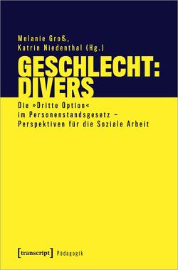 Geschlecht: divers von Groß,  Melanie, Niedenthal,  Katrin