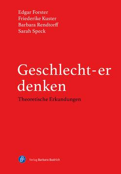 Geschlecht-er denken von Forster,  Edgar, Küster,  Friederike, Rendtorff,  Barbara, Speck,  Sarah