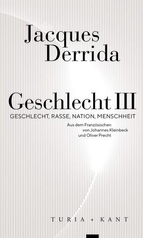 Geschlecht III von Bennington,  Geoffrey, Chenoweth,  Katie, Derrida,  Jacques, Kleinbeck,  Johannes;Precht,  Oliver, Therzo,  Rodrigo