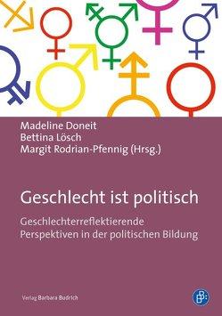 Geschlecht ist politisch von Doneit,  Madeline, Lösch,  Bettina, Rodrian-Pfennig,  Margit