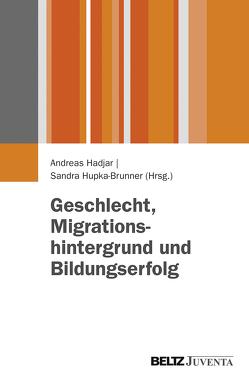 Geschlecht, Migrationshintergrund und Bildungserfolg von Hadjar,  Andreas, Hupka-Brunner,  Sandra