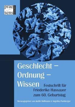 Geschlecht – Ordnung – Wissen von Hoffmann,  Judith, Pumberger,  Angelika