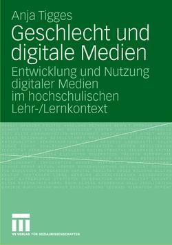 Geschlecht und digitale Medien von Tigges,  Anja