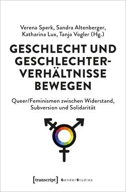 Geschlecht und Geschlechterverhältnisse bewegen von Altenberger,  Sandra, Lux,  Katharina, Sperk,  Verena, Vogler,  Tanja
