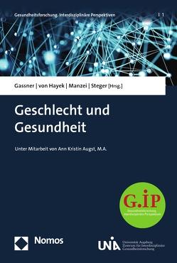 Geschlecht und Gesundheit von Gassner,  Ulrich M., Manzei,  Alexandra, Steger,  Florian, von Hayek,  Julia
