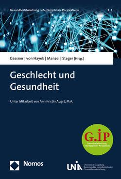 Geschlecht und Gesundheit von Augst,  Ann Kristin, Gassner,  Ulrich M., Manzei,  Alexandra, Steger,  Florian, von Hayek,  Julia