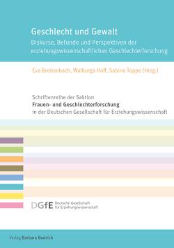 Geschlecht und Gewalt von Breitenbach,  Eva, Hoff,  Walburga, Toppe,  Sabine