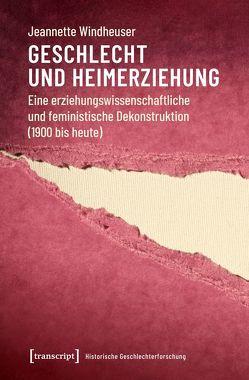 Geschlecht und Heimerziehung von Windheuser,  Jeannette