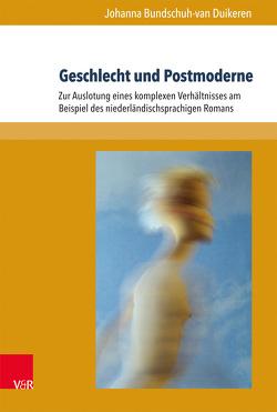 Geschlecht und Postmoderne von Bundschuh-van Duikeren,  Johanna