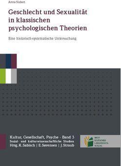 Geschlecht und Sexualität in klassischen psychologischen Theorien von Sieben,  Anna