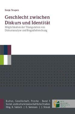 Geschlecht zwischen Diskurs und Identität von Teupen,  Sonja