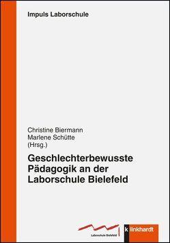 Geschlechterbewusste Pädagogik an der Laborschule Bielefeld von Biermann,  Christine, Schütte,  Marlene